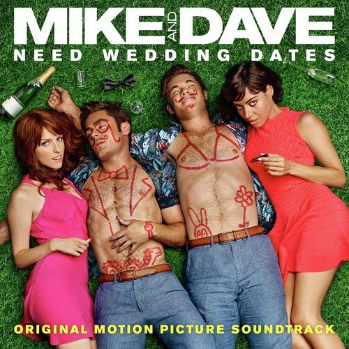 Mike And Dave Need Wedding Dates Online.Stang Life Feat Adam Devine Song Download Mike And Dave