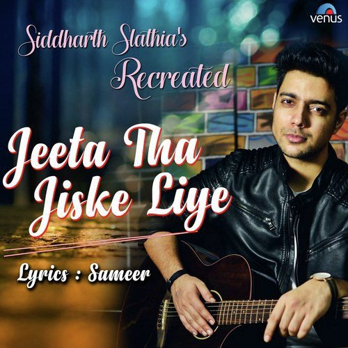 Jeeta Tha Jiske Liye - Recreated