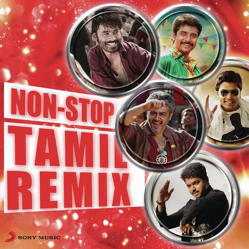 Non-Stop Tamil Remix Song - Download Non-Stop Tamil Remix