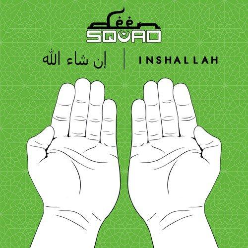 Inshallah Lyrics - Deen Squad - Only on JioSaavn