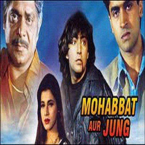 Mohabbat Aur Jung - All Songs - Download or Listen Free Online - Saavn