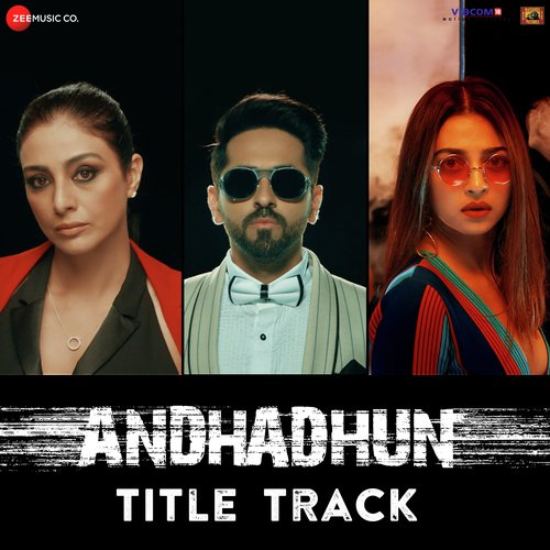 Sheh Songa Song Downoad: Andhadhun Title Track (Full Song)