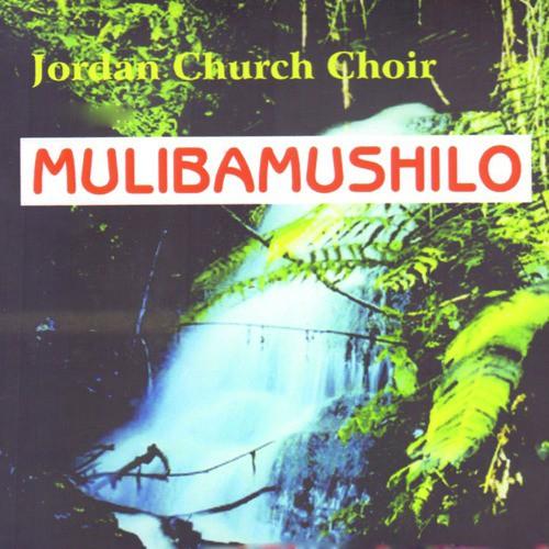 Mulibamushilo by Jordan Church Choir - Download or Listen