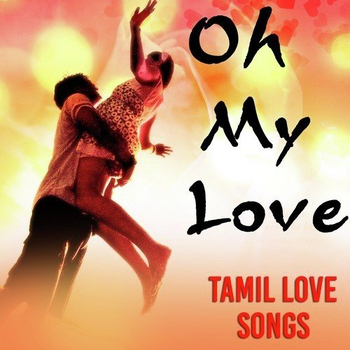 Oh My Love Tamil Love Songs By Krish Bruce Download Or Listen