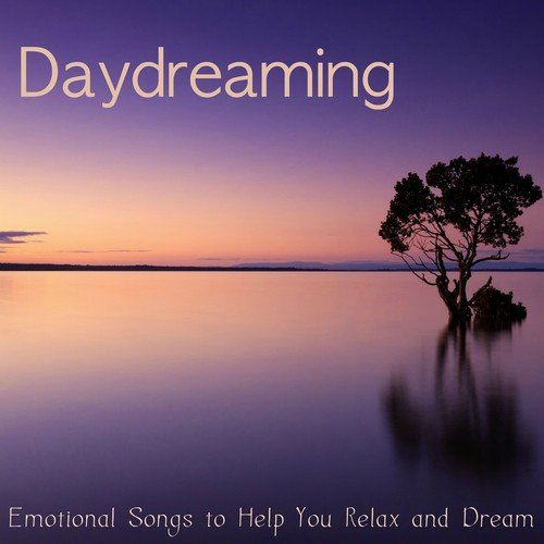 Emotional Songs Song - Download Daydreaming – Emotional