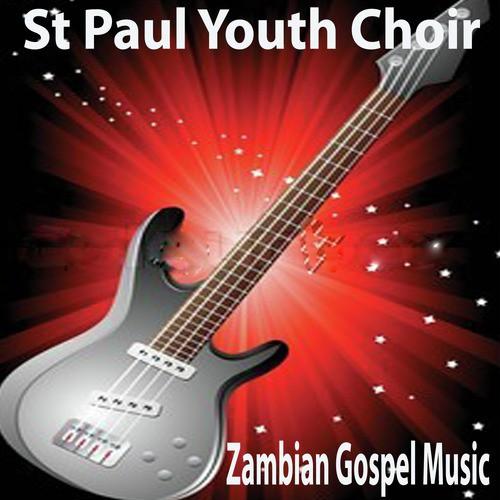 Zambian Gospel Music by St Paul Youth Choir - Download or Listen