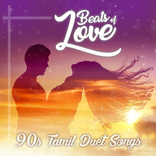 Beats Of Love (90's Tamil Duet Songs) by Swarnalatha, Unni