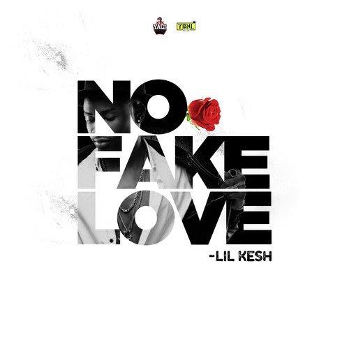 No Fake Love Lyrics - Lil Kesh - Only on JioSaavn