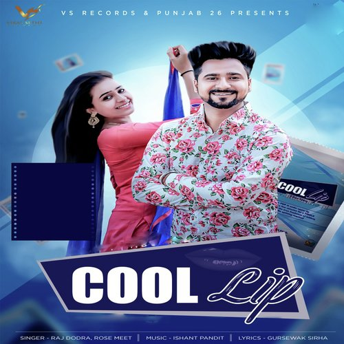 Listen To Cool Lip Songs By Raj Dodra Rose Meet Download