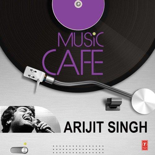 Music Cafe Arijit Singh