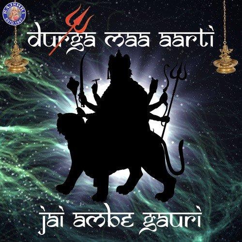 Listen To Jai Ambe Gauri-Durga Maa Aarti Songs By