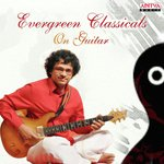 Evergreen Classicals On Guitar Songs