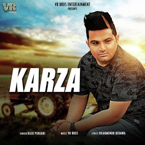 Listen to Karza Songs by Raju Punjabi - Download Karza Song