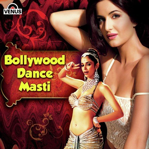 Bollywood Dance Masti Hits Songs - Download and Listen to