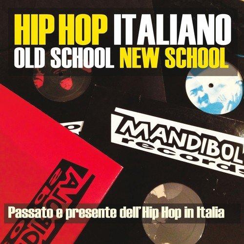 Hip Hop Italiano  Old School New School (Passato e presente dell Hip Hop fc45017abe29