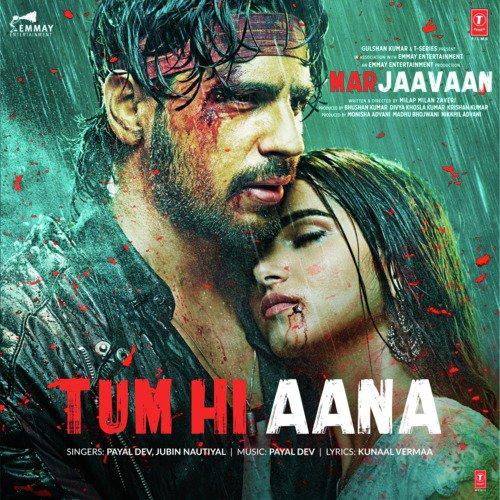 "Tum Hi Aana (From ""Marjaavaan"")"