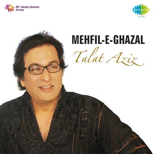 Mehfil-E-Ghazal - Talat Aziz