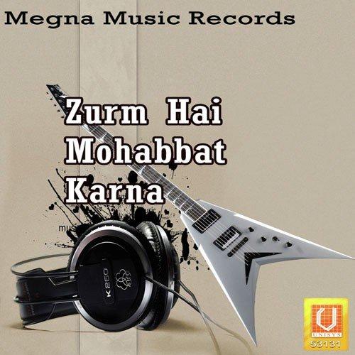 Zurm Hai Mohabbat Karna