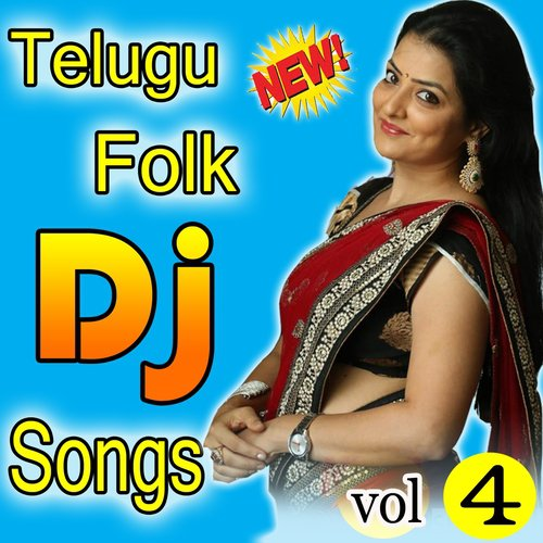 Telugu Folk DJ Songs, Vol  4 by Garjana - Download or Listen Free
