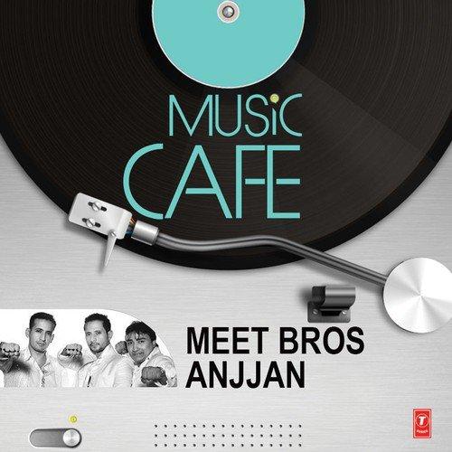 Music Cafe Meet Bros Anjjan