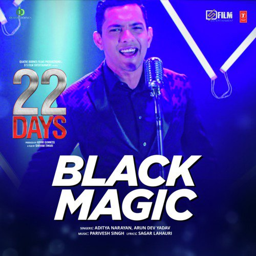 """Blackmagic (From """"22 Days"""")"""