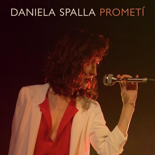 Listen to Prometí Songs by Daniela Spalla - Download Prometí