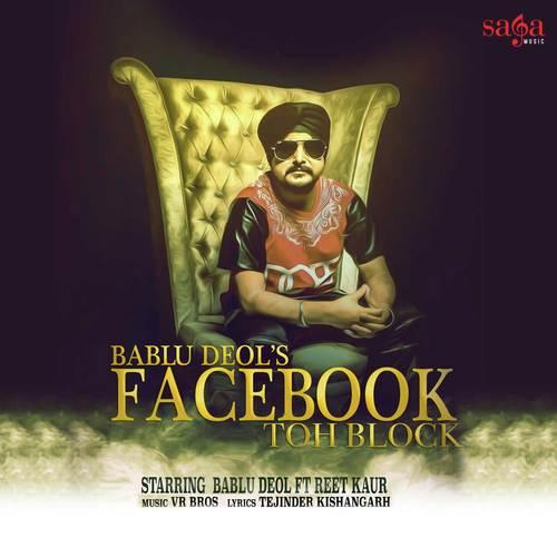 Listen to Facebook Toh Block Songs by Bablu Deol - Download Facebook