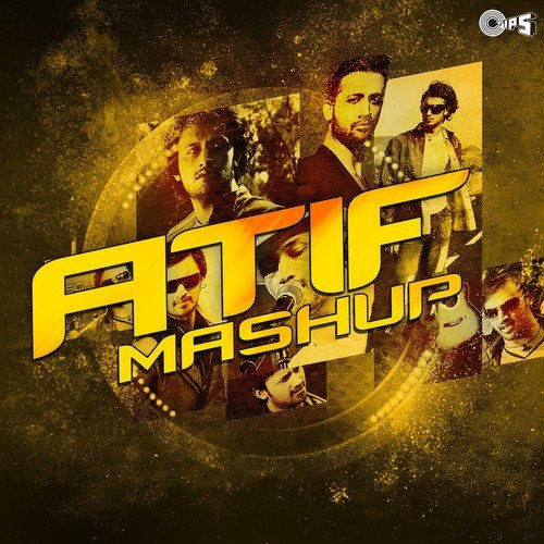 Atif Mashup Song - Download Atif Mashup Song Online Only on JioSaavn