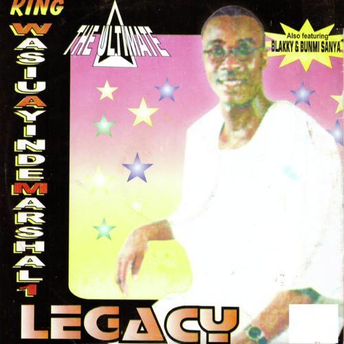 Legacy by King Wasiu Ayinde Marshal 1 - Download or Listen