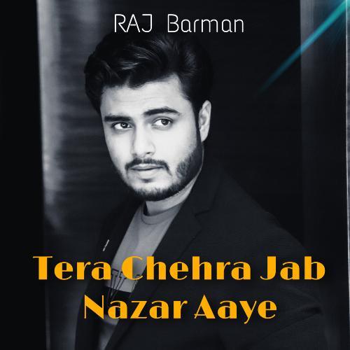 Tera Chehra Jab Nazar Aaye