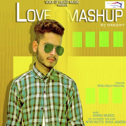 Listen to Love Mashup Songs by Harshit - Download Love