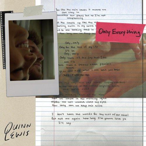 Only Everything Lyrics - Quinn Lewis - Only on JioSaavn