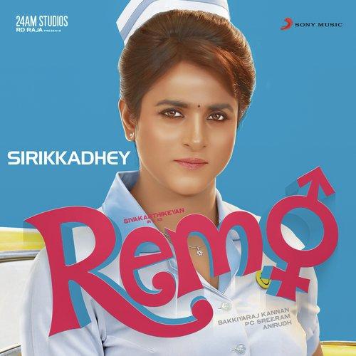 """Sirikkadhey (From """"Remo"""")"""
