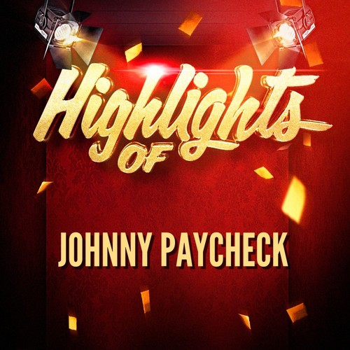 All The Time Song Download Highlights Of Johnny Paycheck Song