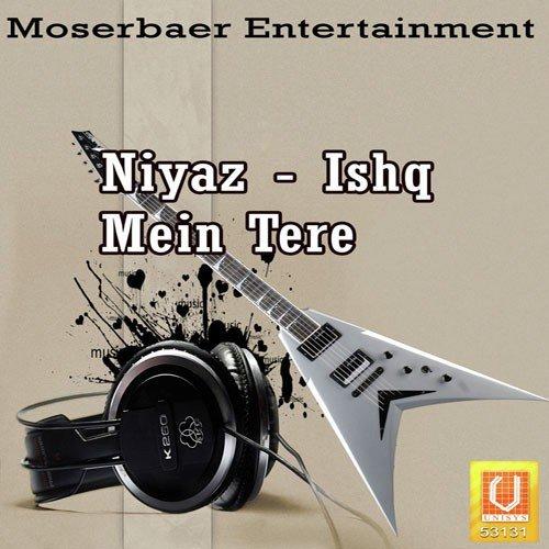 Niyaz - Ishq Mein Tere