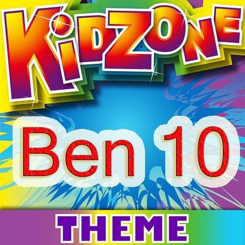 Listen to Ben 10 Songs by Kidzone - Download Ben 10 Song