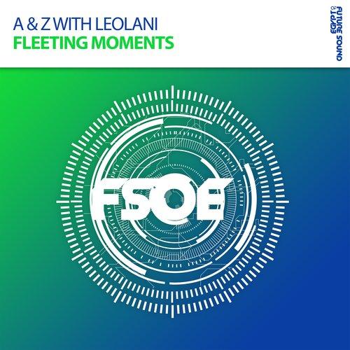 Fleeting Moments Lyrics - Z, Leolani, A - Only on JioSaavn