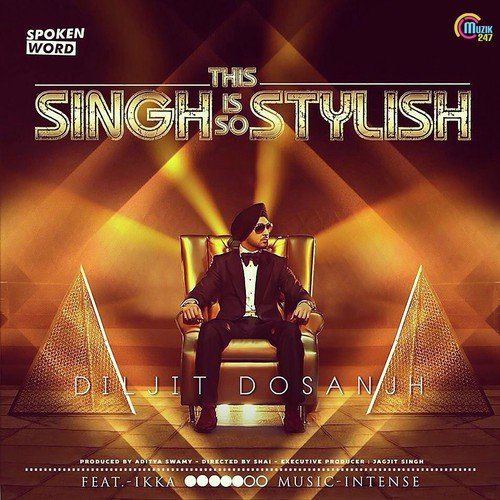 This Singh Is So Stylish (Full Song) - Diljit Dosanjh, Ikka