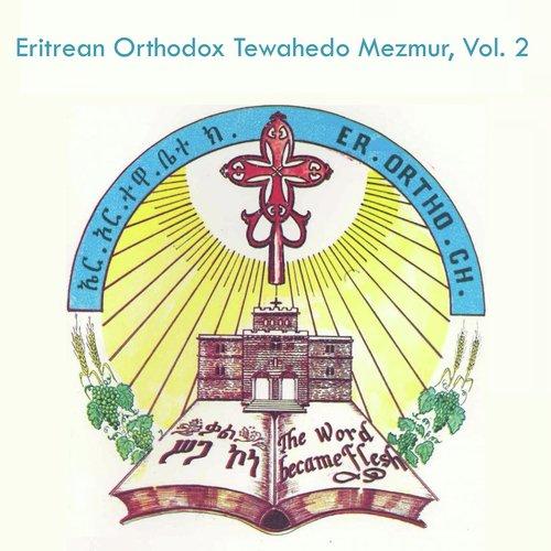Melak Medhanitey (Full Song) - Eritrean Orthodox Tewahdo