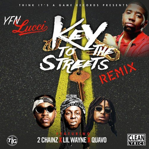 Key To The Streets (Remix) Lyrics - Yfn Lucci - Only on JioSaavn