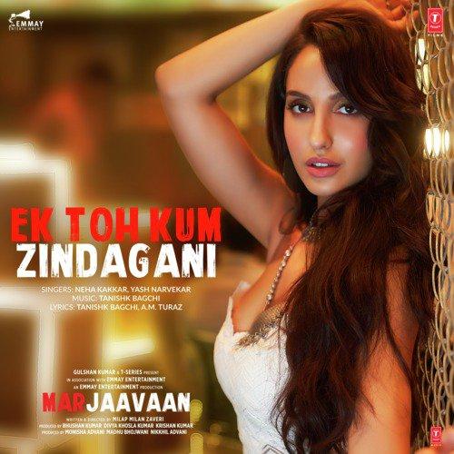 Ek Toh Kum Zindagani From Marjaavaan Songs Download Free Online Songs Jiosaavn