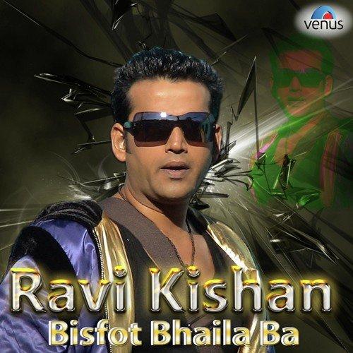 Ravi Kishan - Bisfot Bhaila Ba