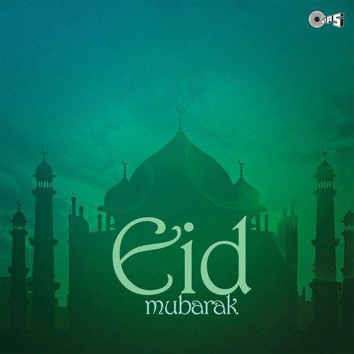 Eid Mubarak Songs Download Eid Mubarak Movie Songs For Free Online At Saavn Com