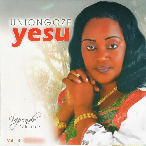 Yesu Naja Kwako Lyrics - Upendo Nkone - Only on JioSaavn