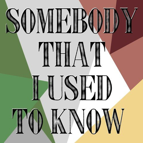 Somebody that i used to know song download