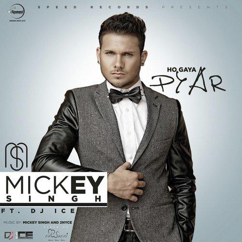Akhiyan By Mickey Singh Likes: Listen To Ho Gaya Pyar Songs By Mickey Singh, DJ Ice