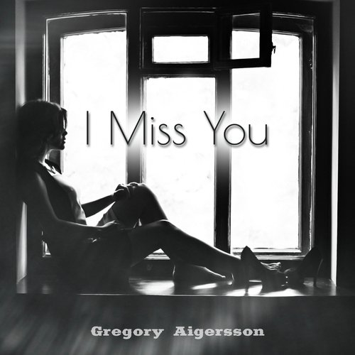 i miss you sad song