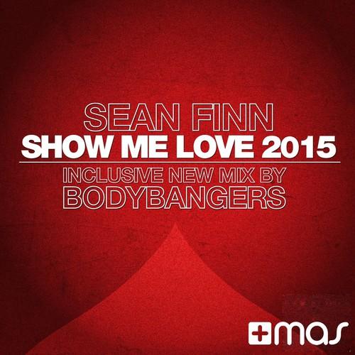 Show Me Love 2015 Lyrics - Sean Finn - Only on JioSaavn
