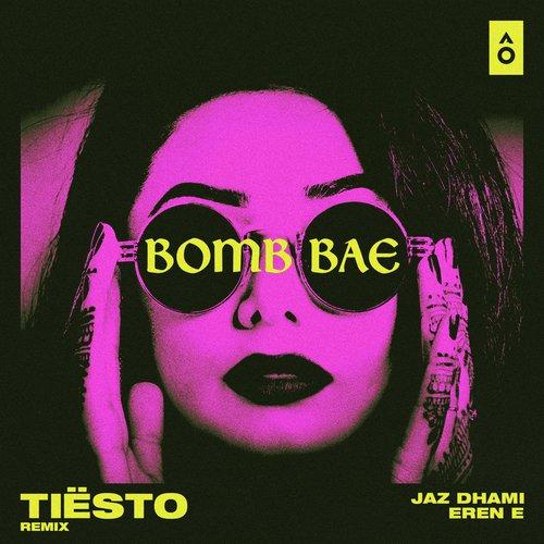 Bomb Bae (Tiësto Remix)