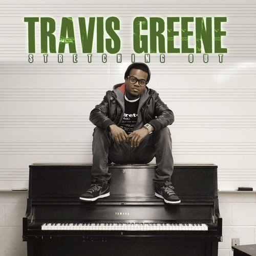Stretching Out by Travis Greene - Download or Listen Free